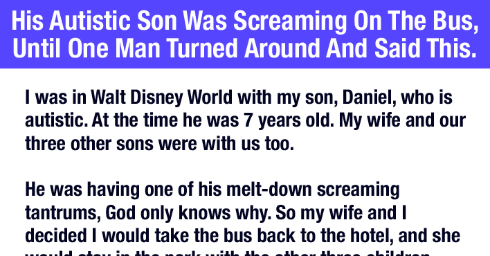 this dad s autistic son wouldn t stop screaming on the bus until