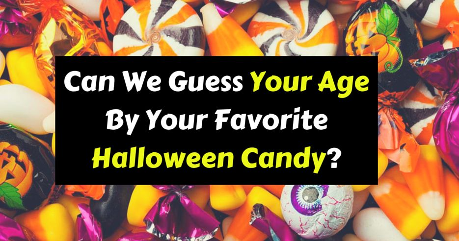 Quiz can we guess your age by your favorite halloween candy
