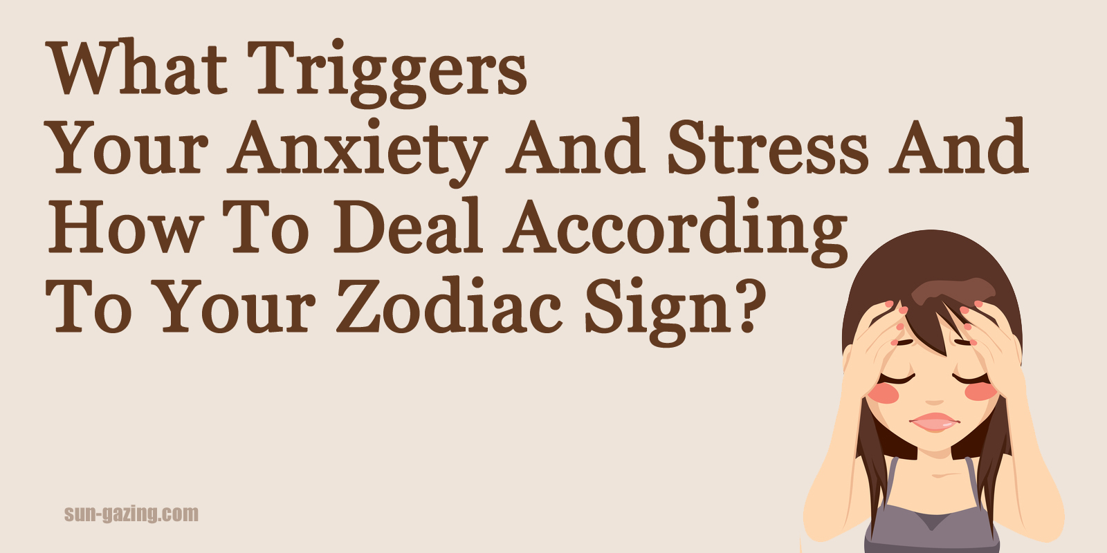 What Triggers Your Anxiety And Stress According To Your