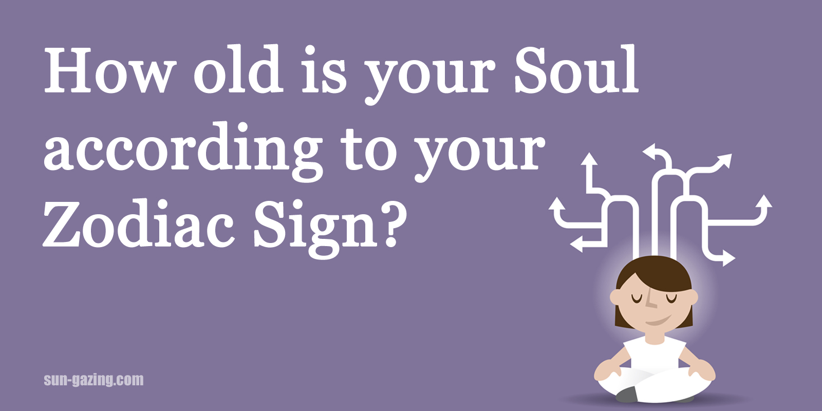 How Old Is Your Soul According To Your Zodiac Sign