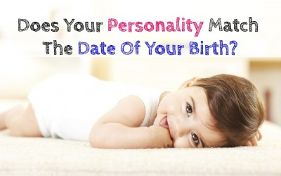 Does Your Personality Actually Match The Date Of Your Birth?