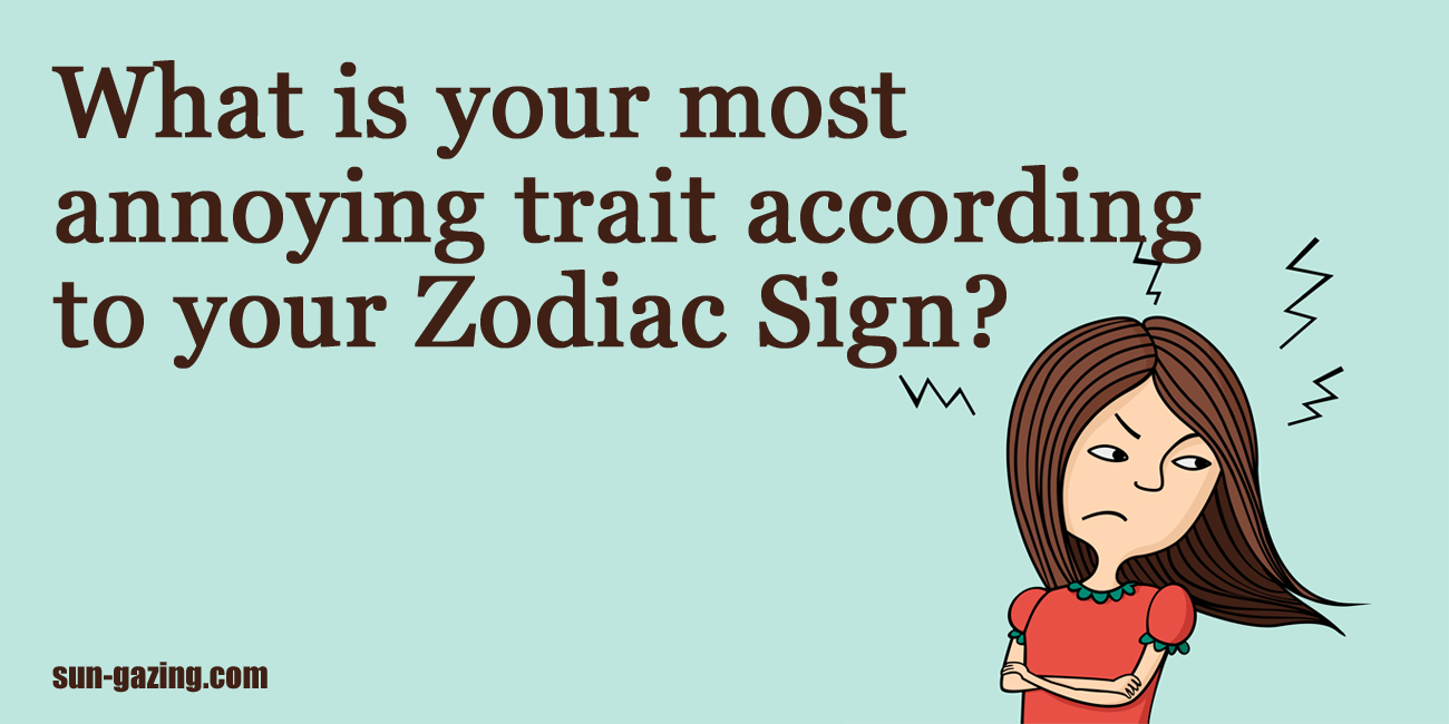 What is your most annoying personality trait based on your zodiac 7f8f787f8ff877f87ff78f78 biocorpaavc Images