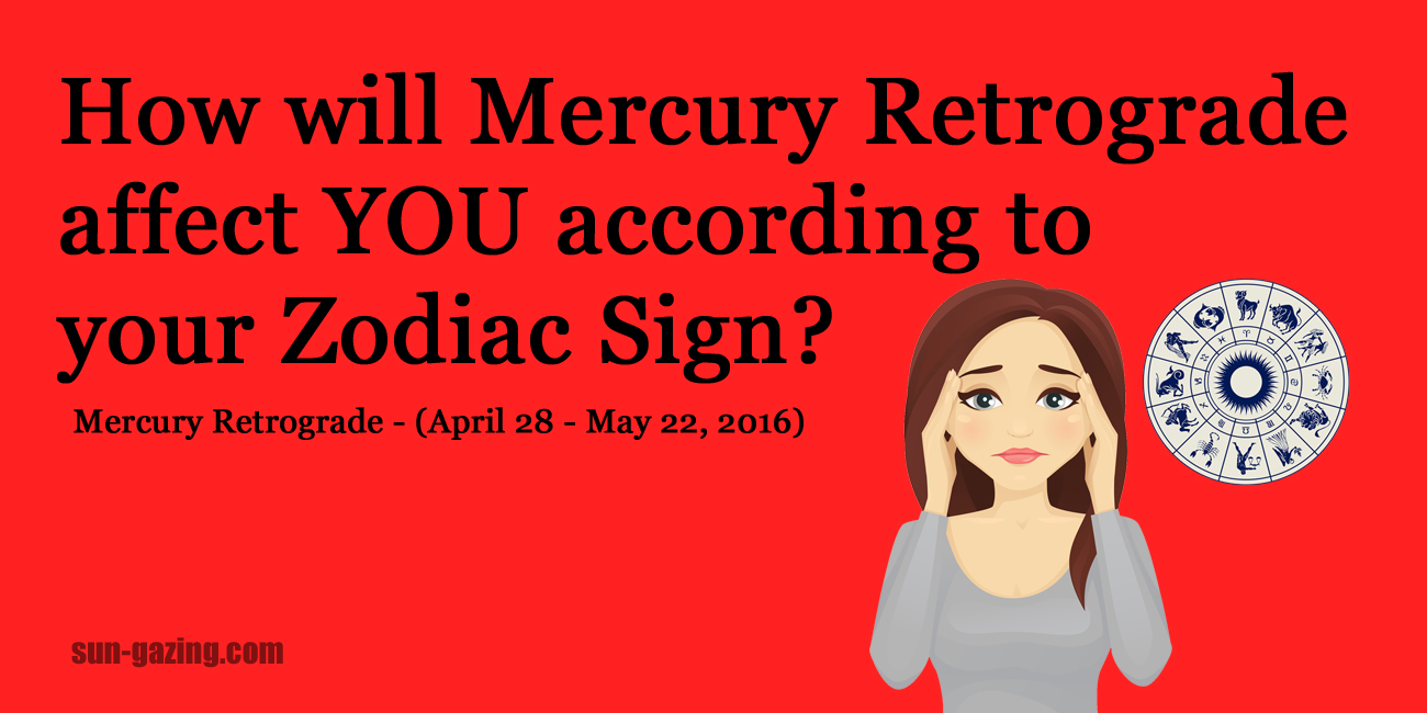 How will mercury retrograde affect you according to your for How do you find your zodiac sign