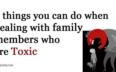 6 Things You Can Do When Dealing With Family Members Who Are Toxic