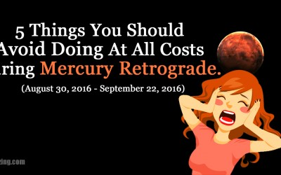 5 Things You Should Avoid Completely During Mercury Retrograde From August 30 – September 22, 2016
