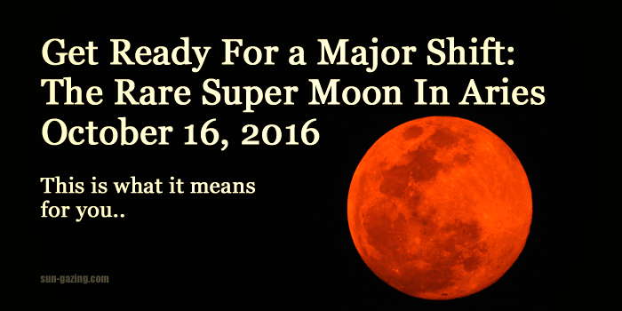 Rare Super Moon In Aries: Prepare For a Huge Energy Shift On October 16, 2016