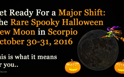 Rare Spooky New Moon In Scorpio: Prepare For a Huge Energy Shift On October 30-31, 2016