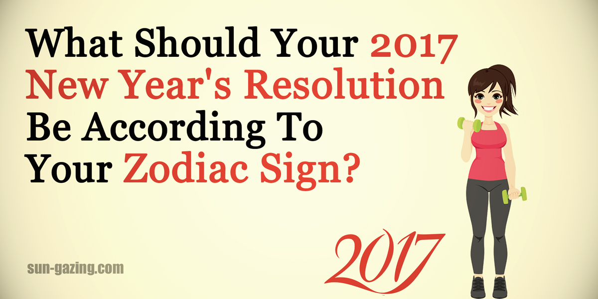 What Should Your 2017 New Year\'s Resolution Be According To Your ...