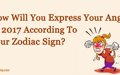 How Will You Express Your Anger In 2017 According To Your Zodiac Sign?