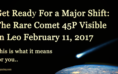Rare Comet Fly-By Visible In Leo: Prepare For a Huge Energy Shift On February 11, 2017