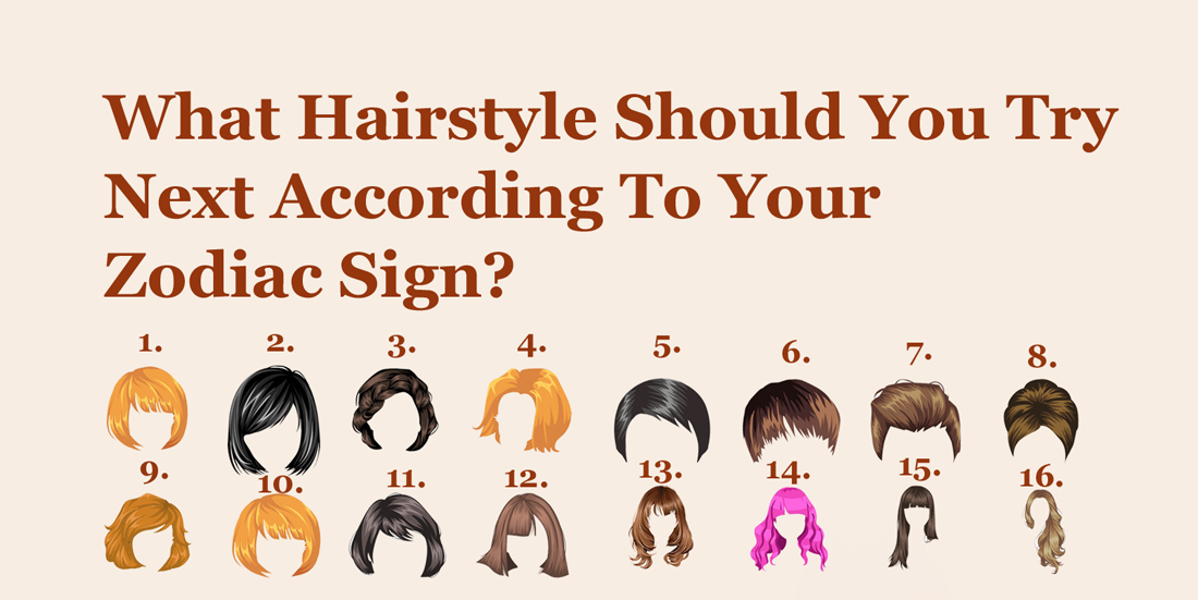 What Hairstyle Should You Try Next According To Your Zodiac Sign