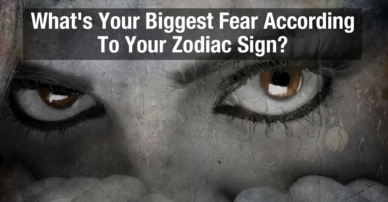 what is your biggest fear based on your zodiac sign find out below. Black Bedroom Furniture Sets. Home Design Ideas