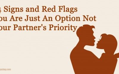14 Signs and Red Flags You Are Just An Option and Not Your Partner's Priority