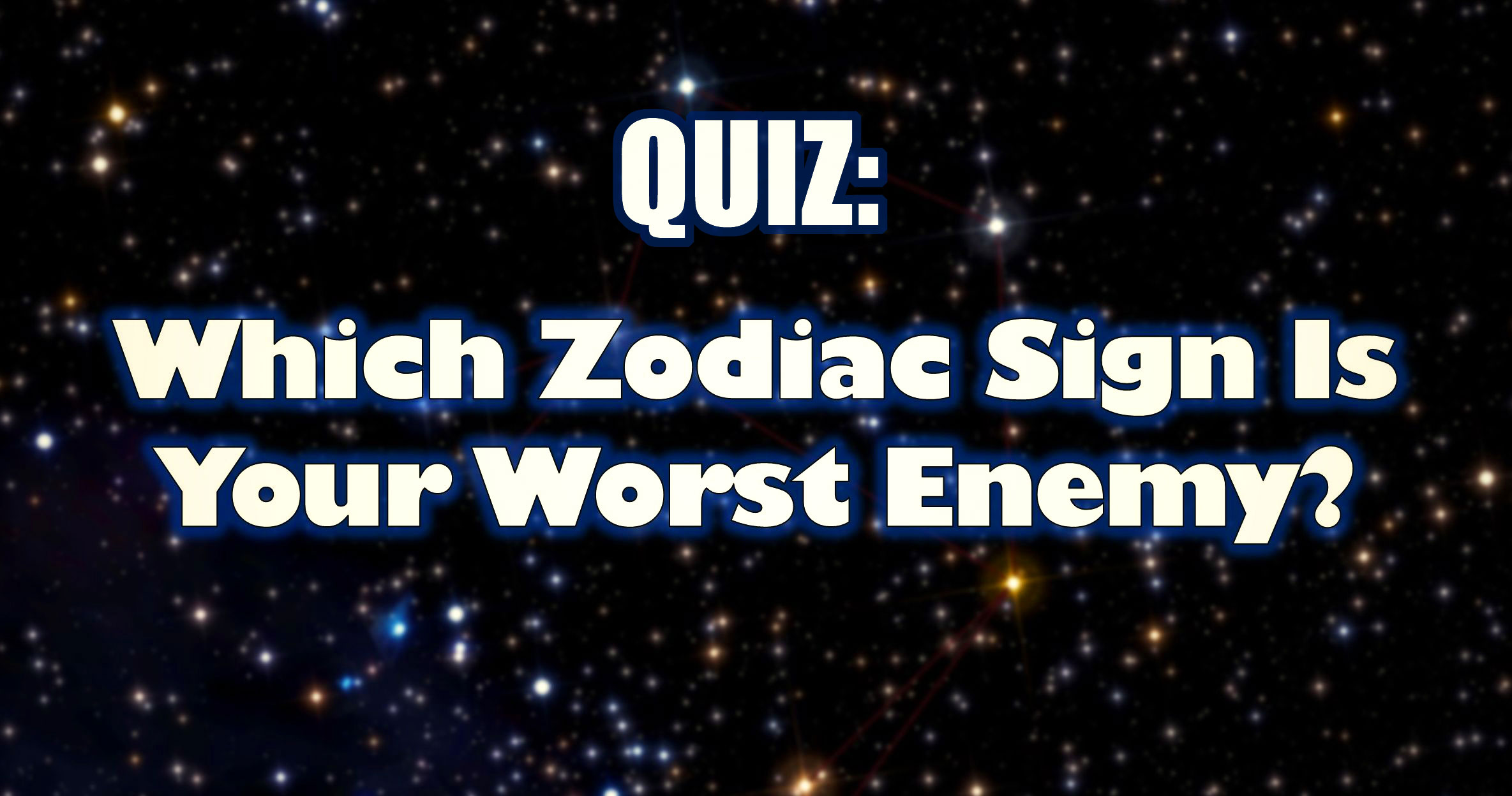 Quiz which zodiac sign is your worst enemy quiz which zodiac sign is your worst enemy find out and let us know your results in the comments below buycottarizona Image collections