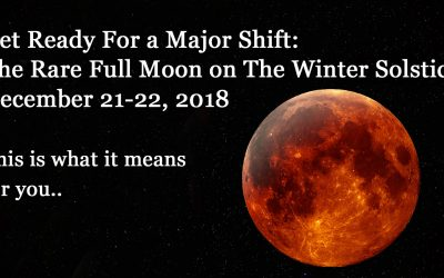 Rare Full Moon On The Winter Solstice: Prepare For a Huge Energy Shift On December 21-22 2018