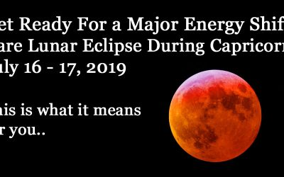 Rare Lunar Eclipse During Capricorn: Prepare For a Huge Energy Shift On July 16-17 2019