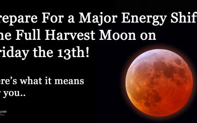 Full Harvest Moon On Friday The 13th: Prepare For a Big Energy Shift.